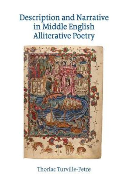 Description and Narrative in Middle English Alliterative Poetry - Thorlac Turville-petre