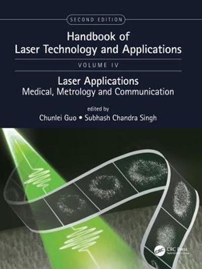 Handbook of Laser Technology and Applications - Chunlei Guo