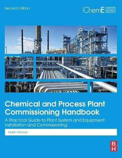 Chemical and Process Plant Commissioning Handbook - Martin Killcross