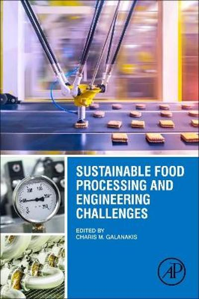 Sustainable Food Processing and Engineering Challenges - Charis M. Galanakis