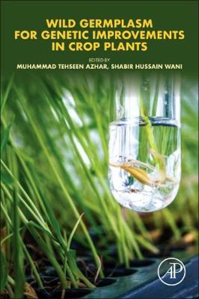 Wild Germplasm for Genetic Improvement in Crop Plants - Muhammad Tehseen Azhar