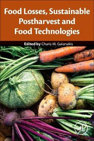 Food Losses, Sustainable Postharvest and Food Technologies - Charis M. Galanakis