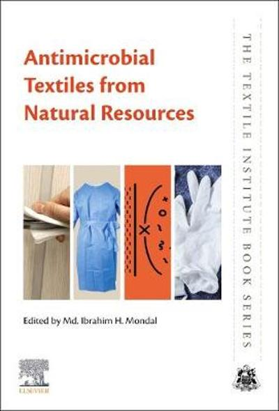 Antimicrobial Textiles from Natural Resources - Md. Ibrahim H. Mondal