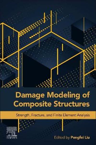 Damage Modeling of Composite Structures - Pengfei Liu