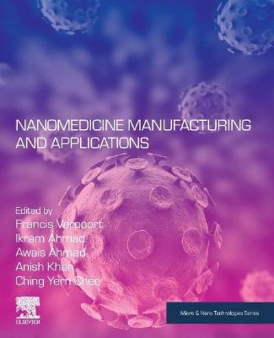 Nanomedicine Manufacturing and Applications - Francis Verpoort