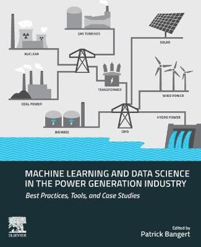 Machine Learning and Data Science in the Power Generation Industry - Patrick Bangert