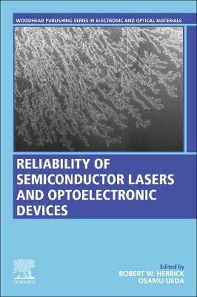 Reliability of Semiconductor Lasers and Optoelectronic Devices - ROBERT HERRICK