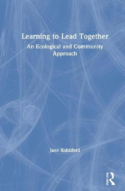 Learning to Lead Together - Jane Riddiford