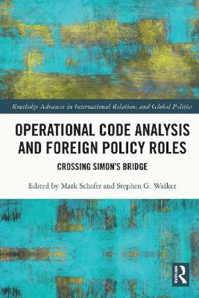 Operational Code Analysis and Foreign Policy Roles - Mark Schafer
