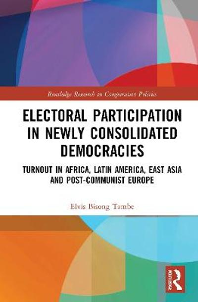 Electoral Participation in Newly Consolidated Democracies - Elvis Bisong Tambe