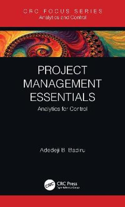 Project Management Essentials - Adedeji B. Badiru