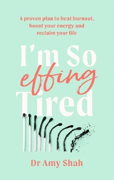I'm So Effing Tired - Amy Shah