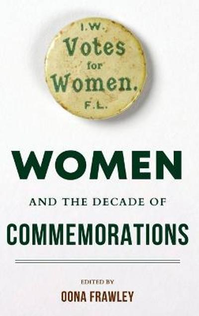 Women and the Decade of Commemorations - Oona Frawley