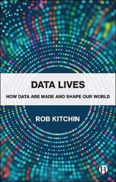 Data Lives - Rob Kitchin
