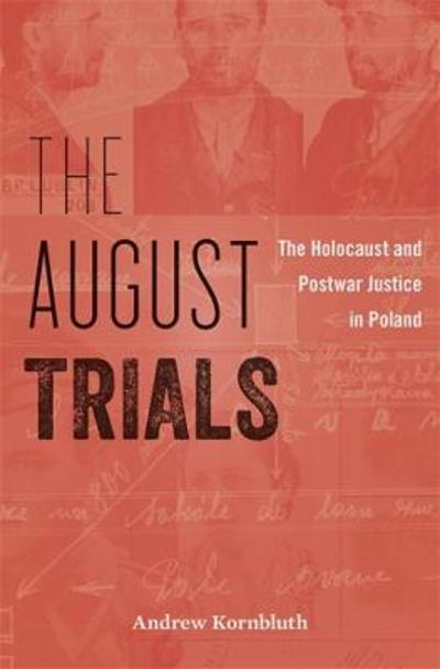 The August Trials - Andrew Kornbluth