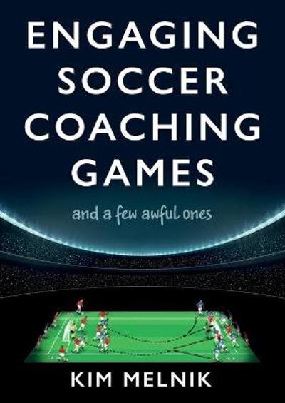 Engaging Soccer Coaching Games - Kim Melnik