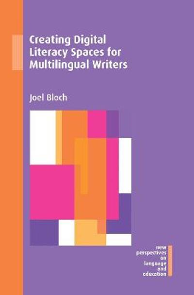 Creating Digital Literacy Spaces for Multilingual Writers - Joel Bloch