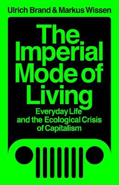 The Imperial Mode of Living - Markus Wissen