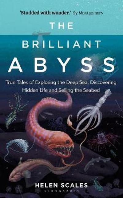 The Brilliant Abyss - Helen Scales