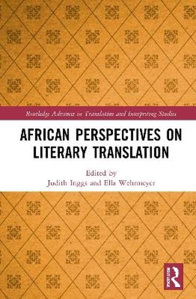 African Perspectives on Literary Translation - Judith Inggs