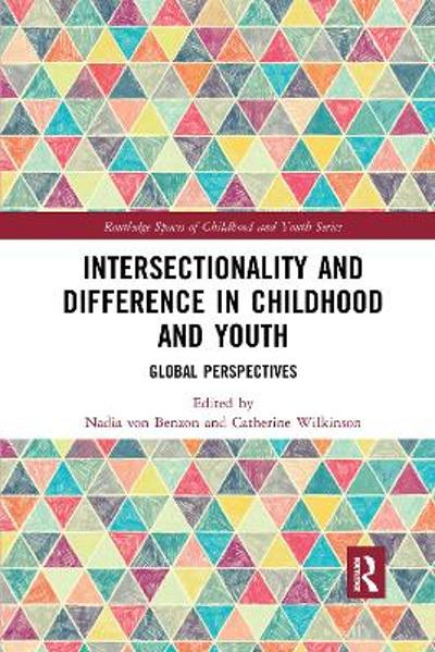 Intersectionality and Difference in Childhood and Youth - Nadia von Benzon
