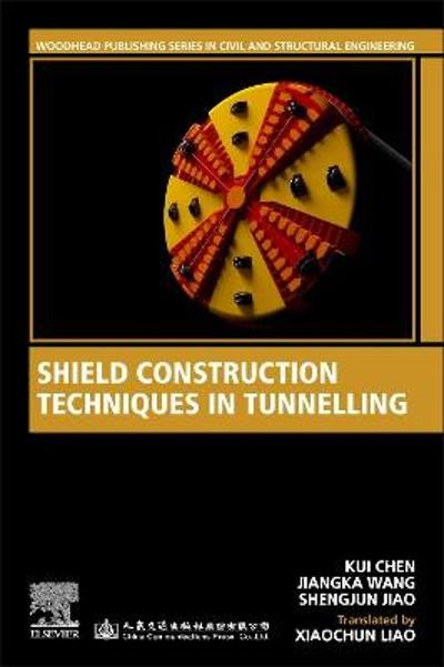 Shield Construction Techniques in Tunneling - Kui Chen