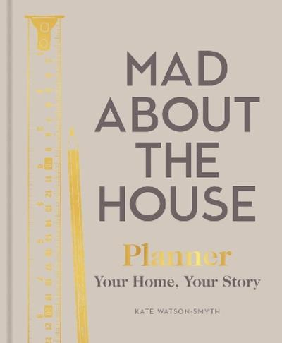 Mad About the House Planner - Kate Watson-Smyth