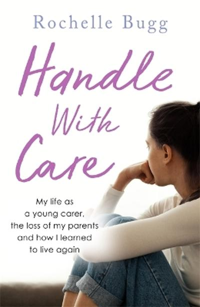 Handle with Care - Rochelle Bugg
