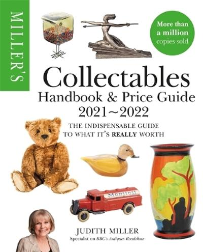 Miller's Collectables Handbook & Price Guide 2021-2022 - Judith Miller