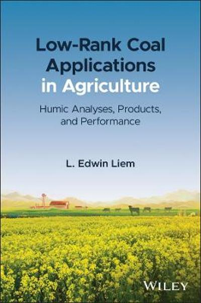 Low-Rank Coal Applications in Agriculture - L. Edwin Liem