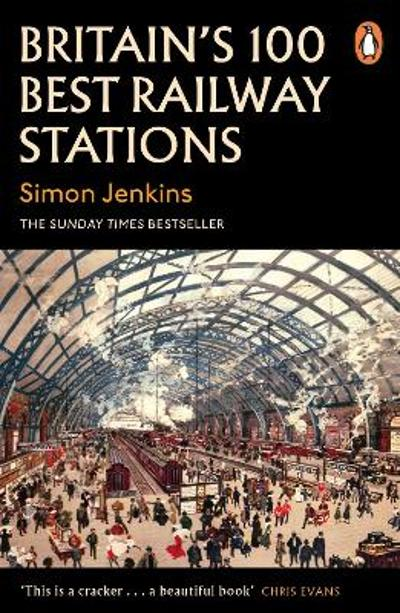 Britain's 100 Best Railway Stations - Simon Jenkins