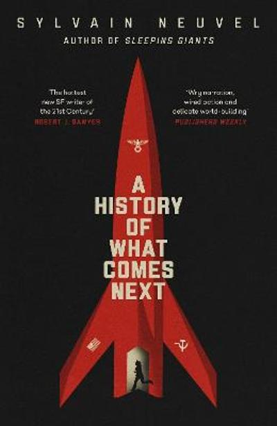 A History of What Comes Next - Sylvain Neuvel