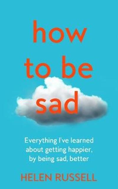 How to be Sad - Helen Russell