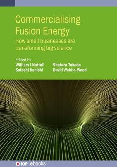 Commercialising Fusion Energy - David Webbe-Wood