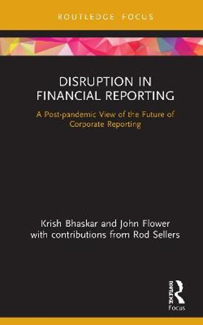 Disruption in Financial Reporting - Krish Bhaskar