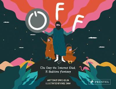 Off: The Day the Internet Died: A Bedtime Fantasy - Chris Colin