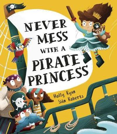 Never Mess With a Pirate Princess - Holly Ryan