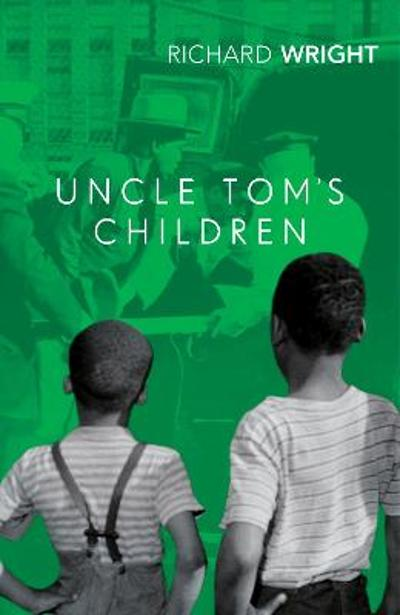 Uncle Tom's Children - Richard Wright
