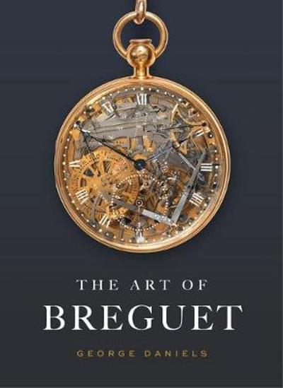 The Art of Breguet - George Daniels