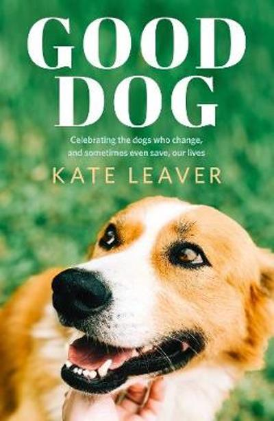 Good Dog - Kate Leaver