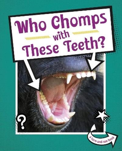 Who Chomps With These Teeth? - Cari Meister