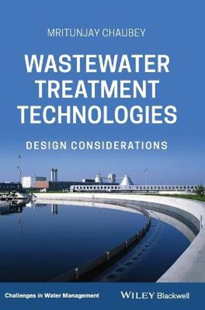 Wastewater Treatment Technologies - Mritunjay Chaubey