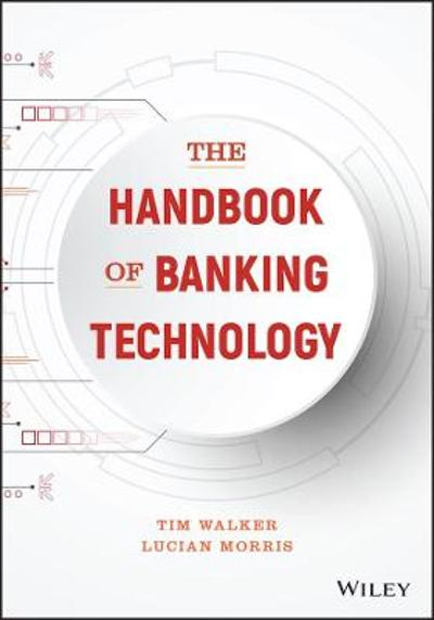 The Handbook of Banking Technology - Tim Walker