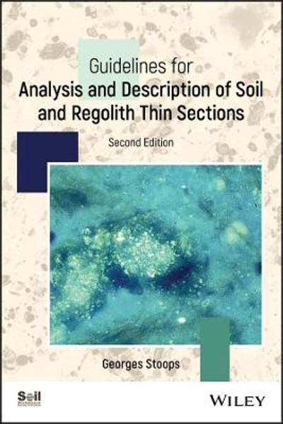 Guidelines for Analysis and Description of Soil and Regolith Thin Sections - Georges Stoops