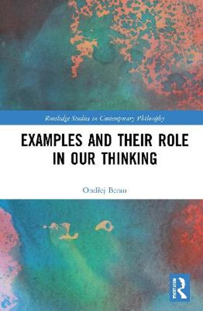 Examples and Their Role in Our Thinking - Ondrej Beran