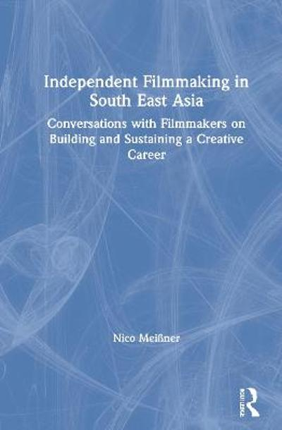 Independent Filmmaking in South East Asia - Nico Meissner
