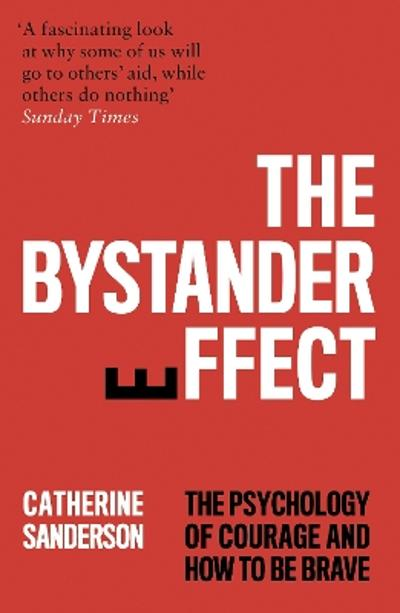 The Bystander Effect - Catherine Sanderson