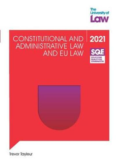 SQE - Constitutional and Administrative Law and EU Law - Trevor Tayleur