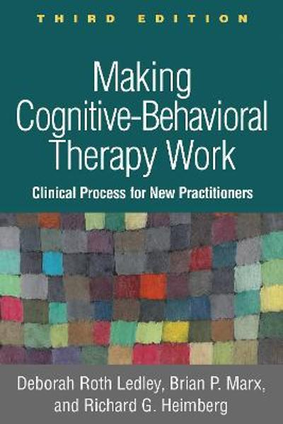 Making Cognitive-Behavioral Therapy Work - Deborah Roth Ledley