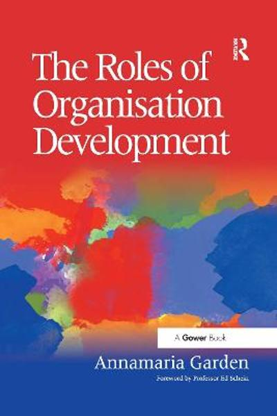 The Roles of Organisation Development - Annamaria Garden